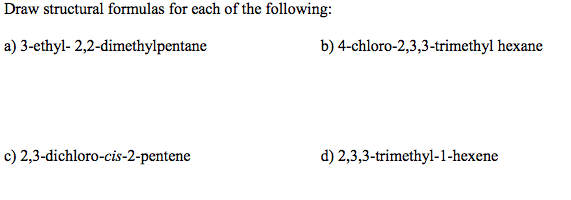 Solved Draw Structural Formulas For Each Of The Following