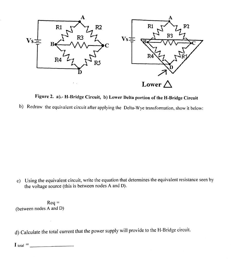 Solved Part I Prelab Calculations And Simulations A The H Bridge Circuit Diagram See More Show Transcribed Image Text Delta Wye 4 Y Transformation For Some Circuits Due To Its