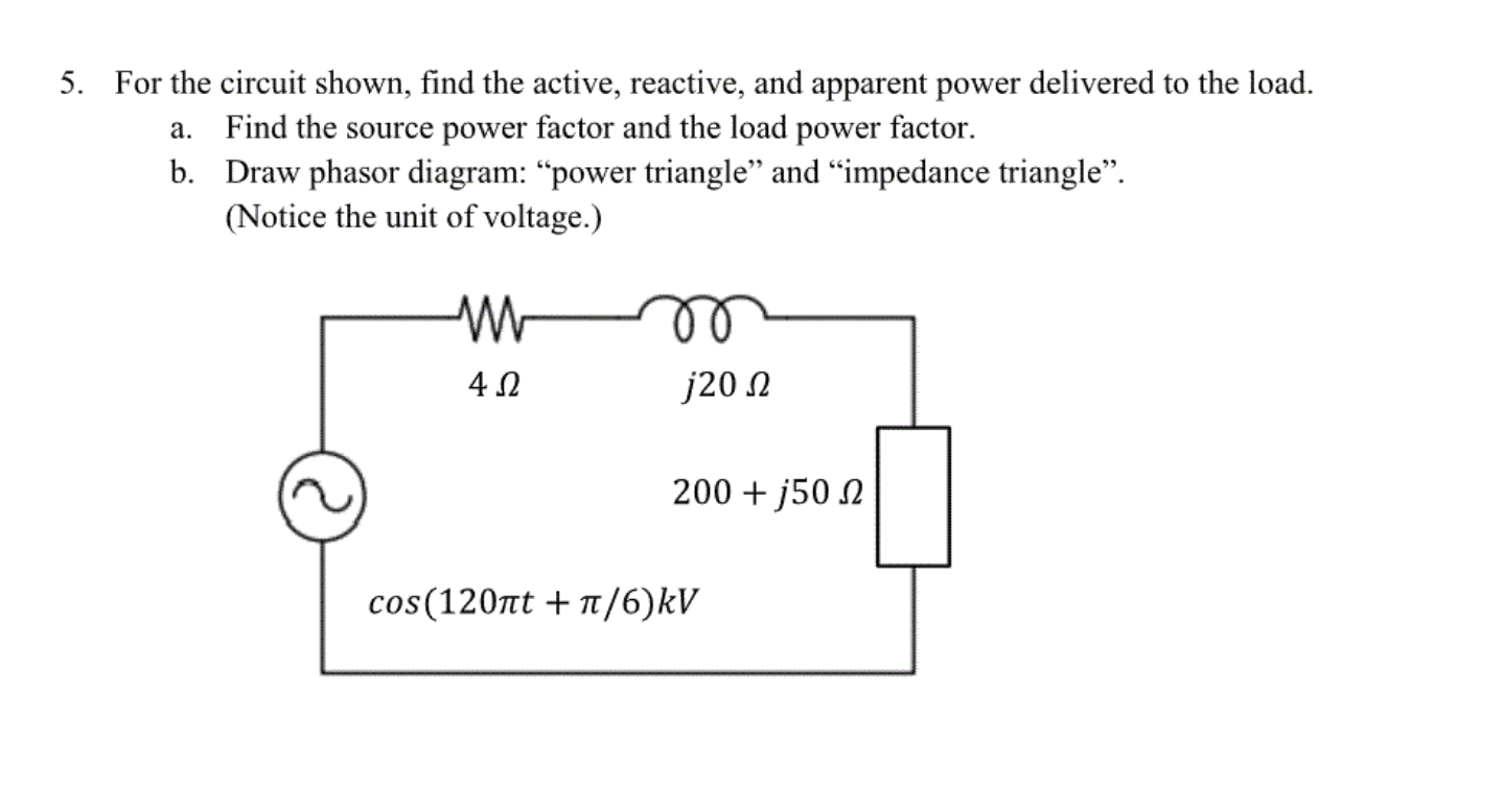 Solved 5 For The Circuit Shown Find Active Reactiv Load Reactive And