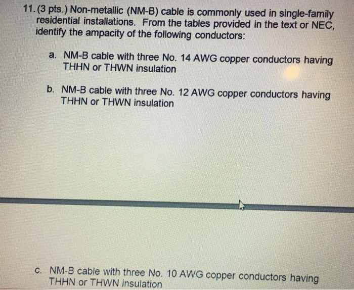 Solved: Non-metallic (NM-B) Cable Is Commonly Used In Sing ...