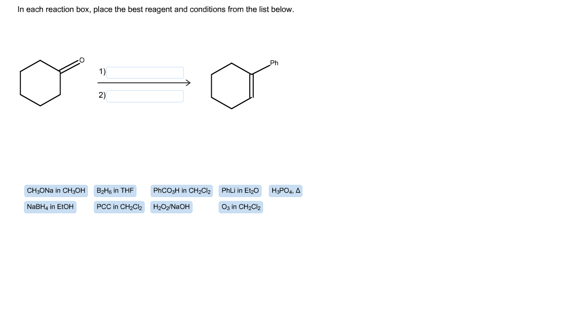 in each reaction box place the best reagent and conditions from the list below oh - photo #39