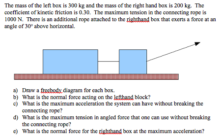 solved algebra based physics problem please show all worthe mass of the left box is 300 kg and the mass of