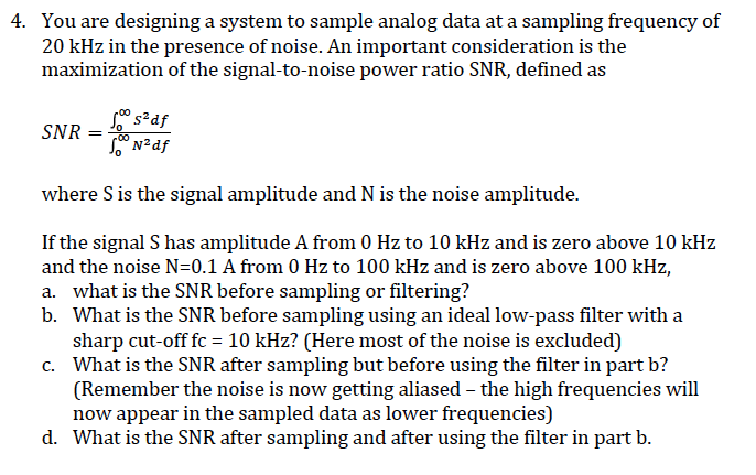 Solved: 4  You Are Designing A System To Sample Analog Dat