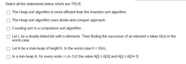 Select all the statements below which are TRUE. Th