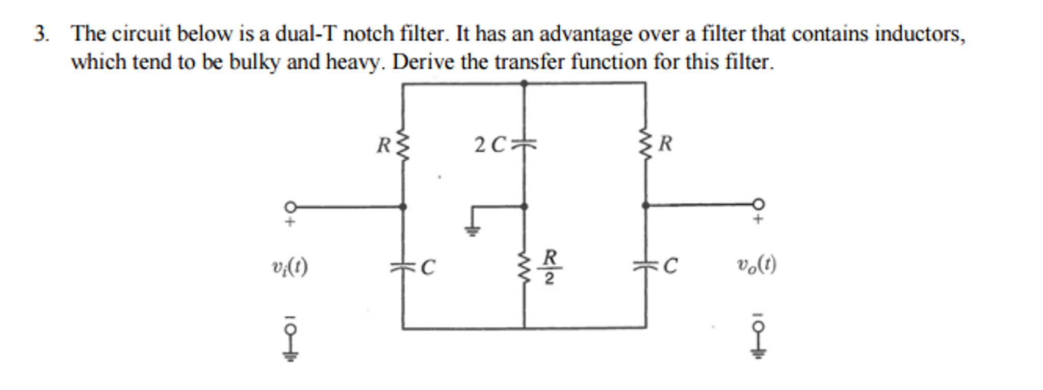 Solved The Circuit Below Is A Dual T Notch Filter It Has Notchfilter Filtercircuit Basiccircuit Diagram Question An Advantage Over That Contains Induc