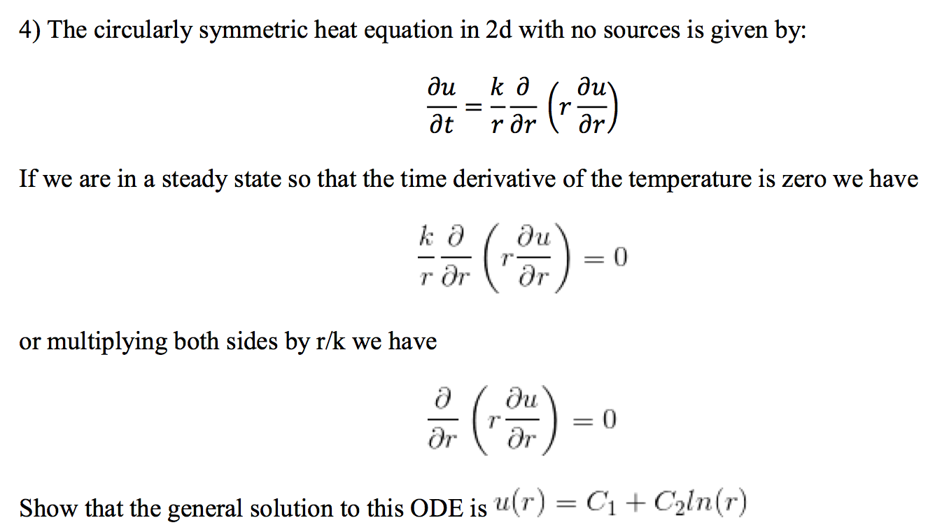 Solved: 4) The Circularly Symmetric Heat Equation In 2d Wi ...