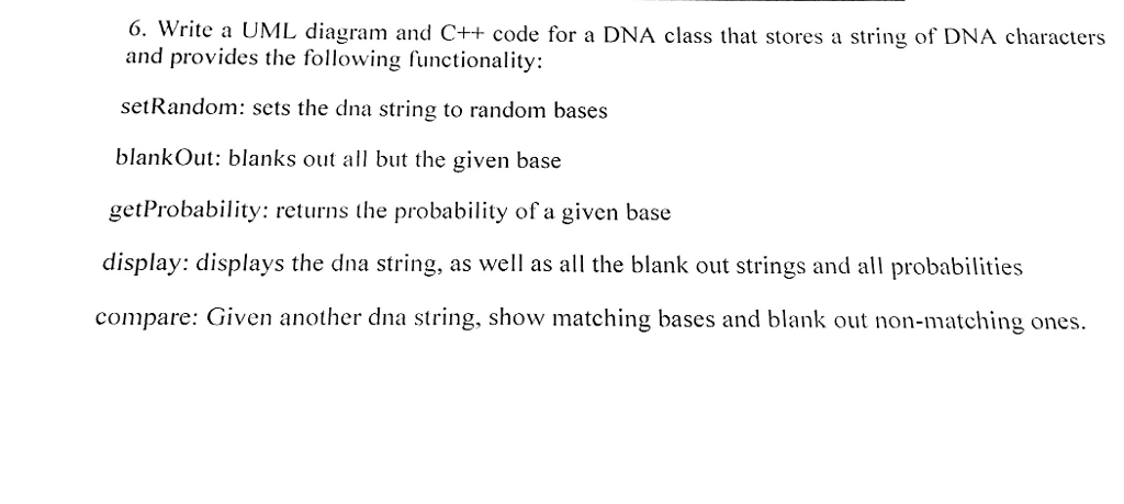 Write a uml diagram and c code for a dna class t chegg question write a uml diagram and c code for a dna class that stores a string of dna character and provid ccuart Image collections