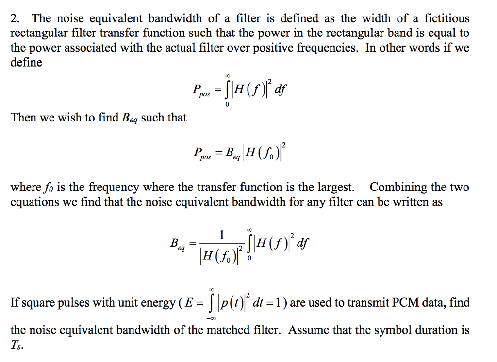 Solved 2 The Noise Equivalent Bandwidth Of A Filter Is D