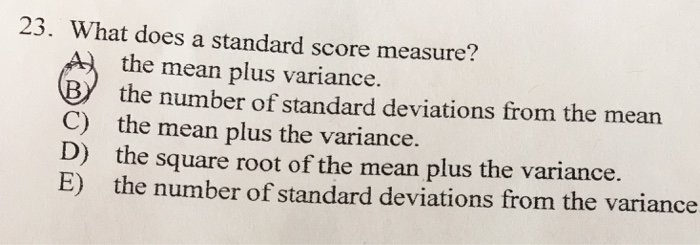 solved what does a standard score measure a the mean pl