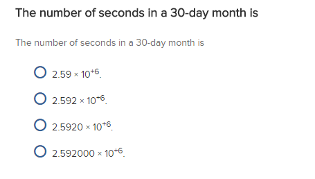 Solved The Number Of Seconds In A 30 Day Month Is The Num Chegg Com