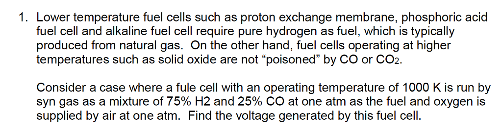 Solved: 1  Lower Temperature Fuel Cells Such As Proton Exc