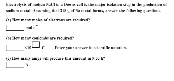 Electrolysis Of Molten NaCl In A Downs Cell Is The