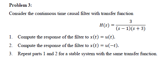Consider the continuons time causal filter with tr