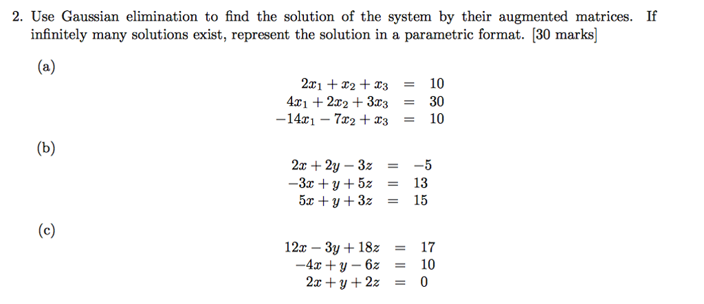 Solved: Use Gaussian Elimination To Find The Solution Of T ...