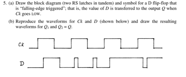 Solved: 5. (a) Draw The Block Diagram (two RS Latches In T ... on