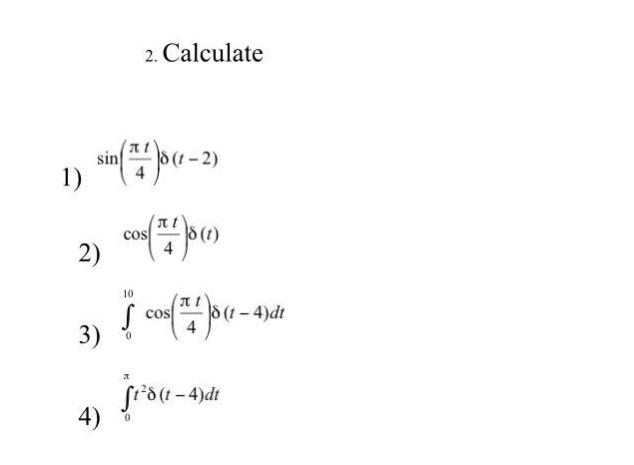 Solved Calculate Sinpi T4 Deltat 2 Cospi T4 Delta