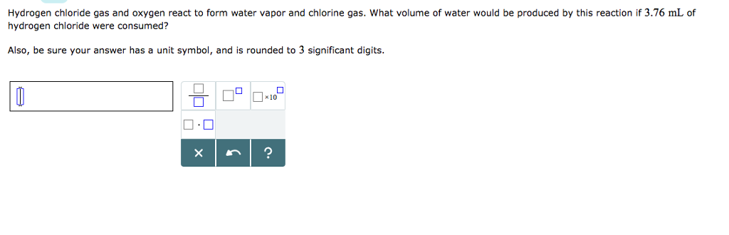 Solved Hydrogen Chloride Gas And Oxygen React To Form Wat