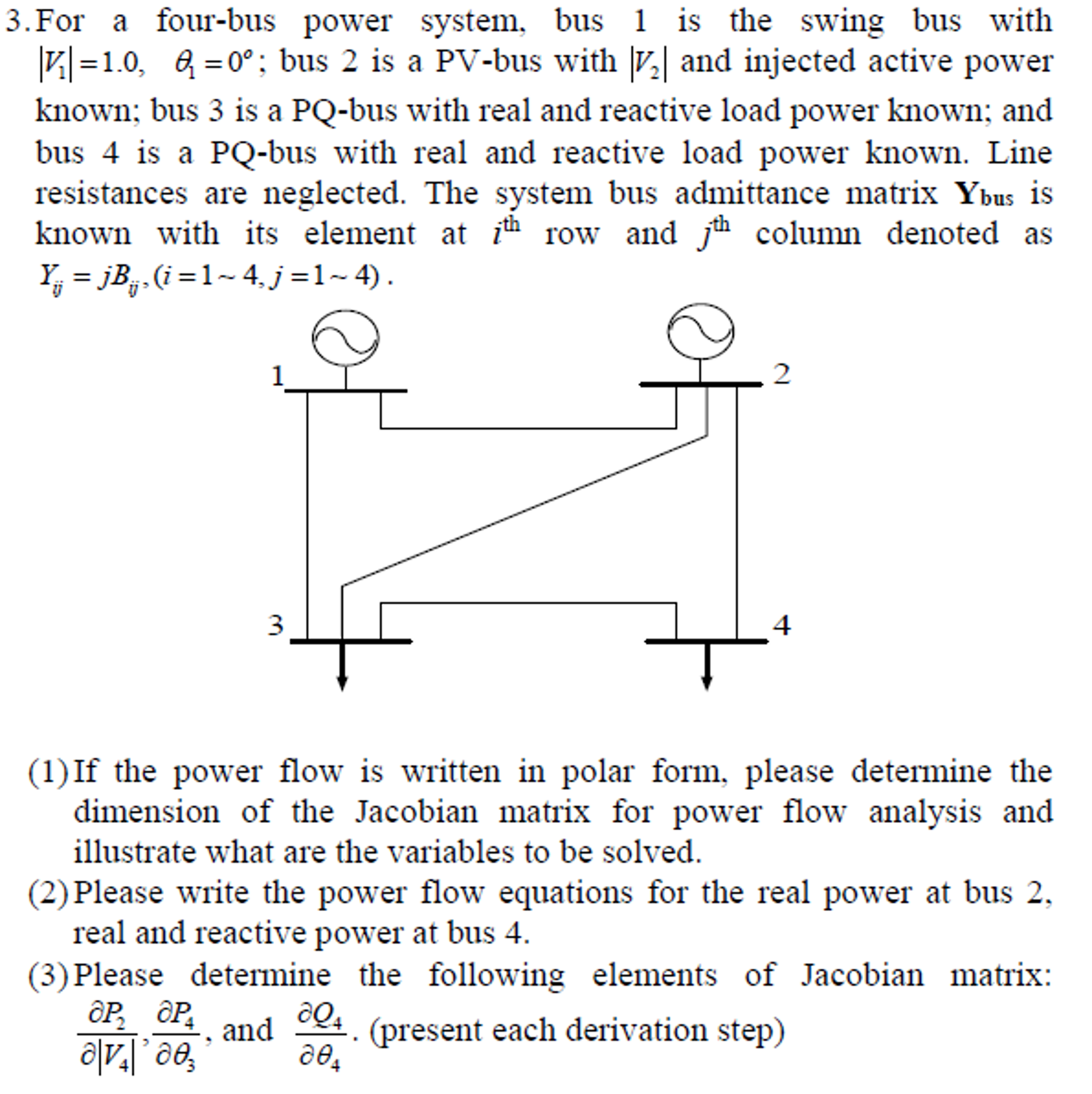 For A Four Bus Power System Bus 1 Is The Swing Bu