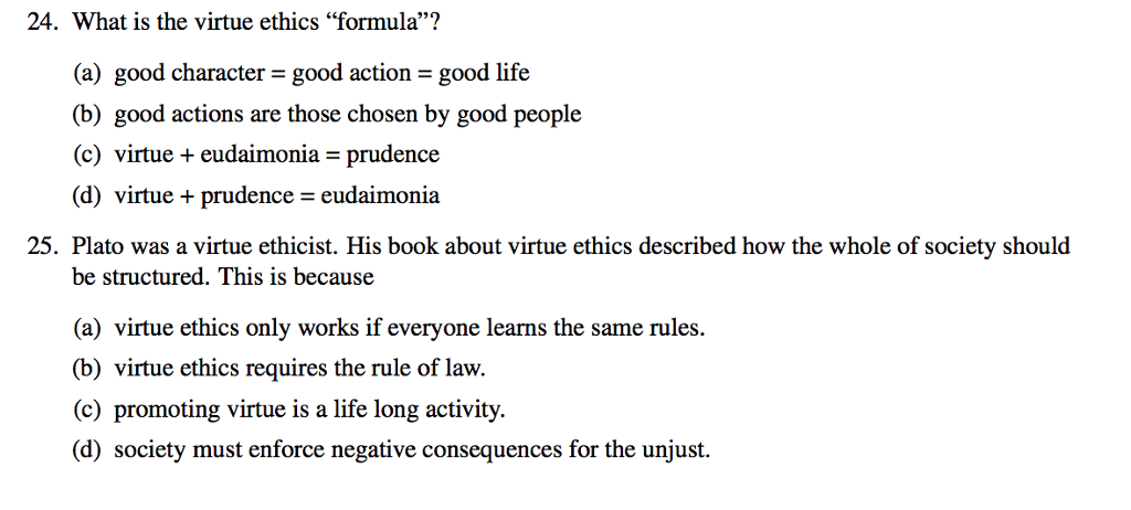24 what is the virtue ethics formula a good chegg com