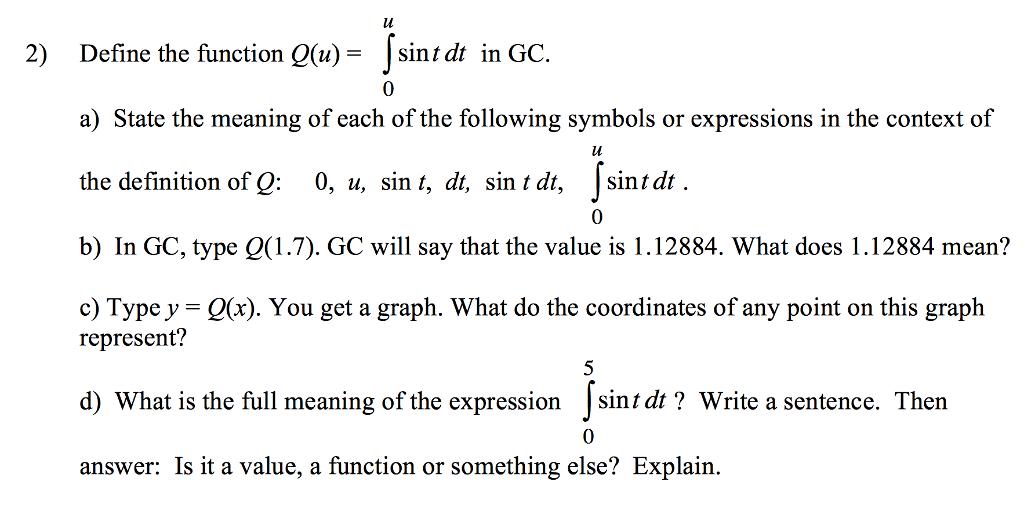 Solved Define The Function Qu Integralu0 Sin T Dt I