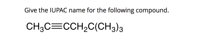 Give the IUPAC name for the following compound.