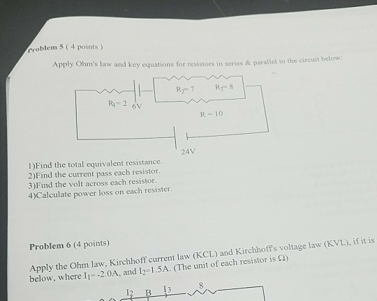 Solved: Problem 5 (4 Points ) Apply Ohm's Law And Key Equa ...