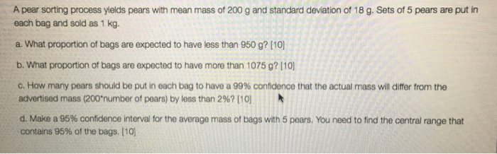 Solved: A Pear Sorting Process Yields Pears With Mean Mass