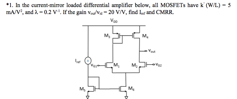 Solved In The Current Mirror Loaded Differential Amplifie