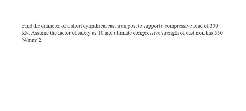 Solved: Find The Diameter Of A Short Cylindrical Cast Iron