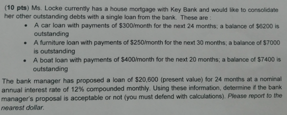 Solved: (10 Pts) Ms  Locke Currently Has A House Mortgage