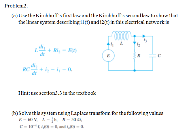 Solved: Use The Kirchhoff's First Law And The Kirchhoff's