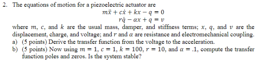 Solved: The Equations Of Motion For A Piezoelectric Actuat