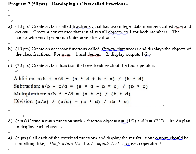Create a class called fractions, that has two inte