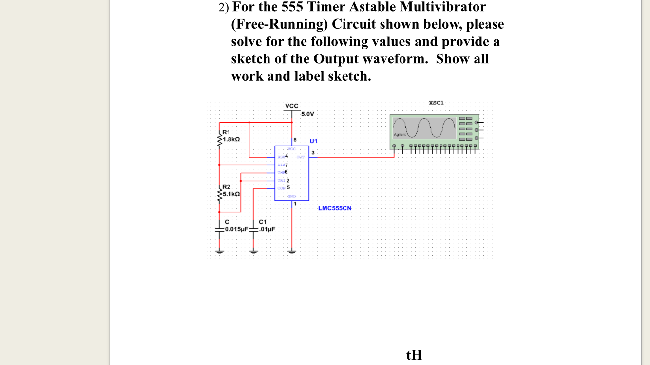 Solved Timer Monostable Multivibrator One Shot Circuit Monostablemultivibrator Please Solve The Following Values And Provide A Sketch Of Output Waveform