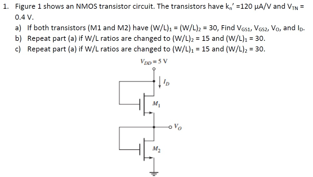 Figure 1 shows an NMOS transistor circuit. The tra