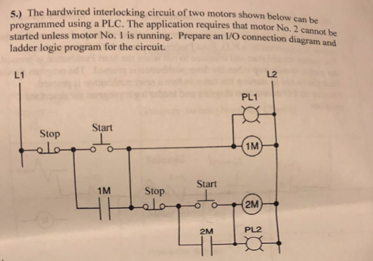 Solved: 5.) The Hardwired Interlocking Circuit Of Two Moto ...