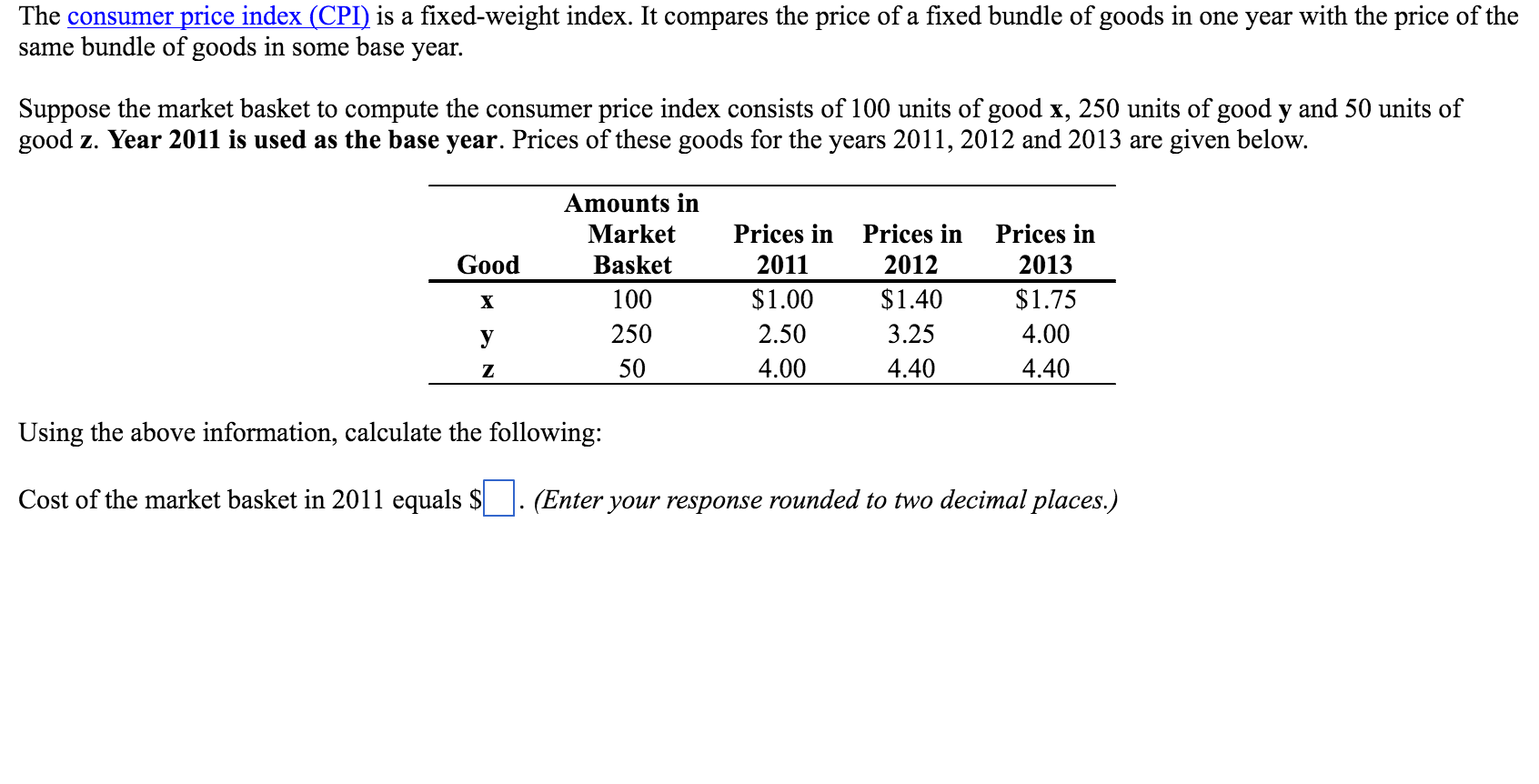 Solved: The Consumer Price Index (CPI) Is A Fixed-weight I