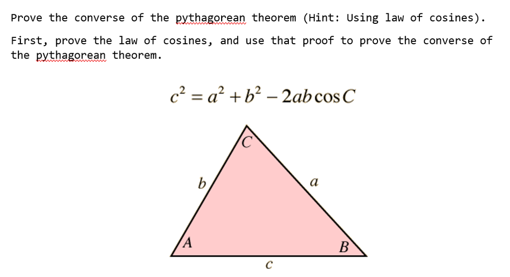 f15de5afdf17 Prove the converse of the pythagorean theorem (Hint  Using law of cosines)  First