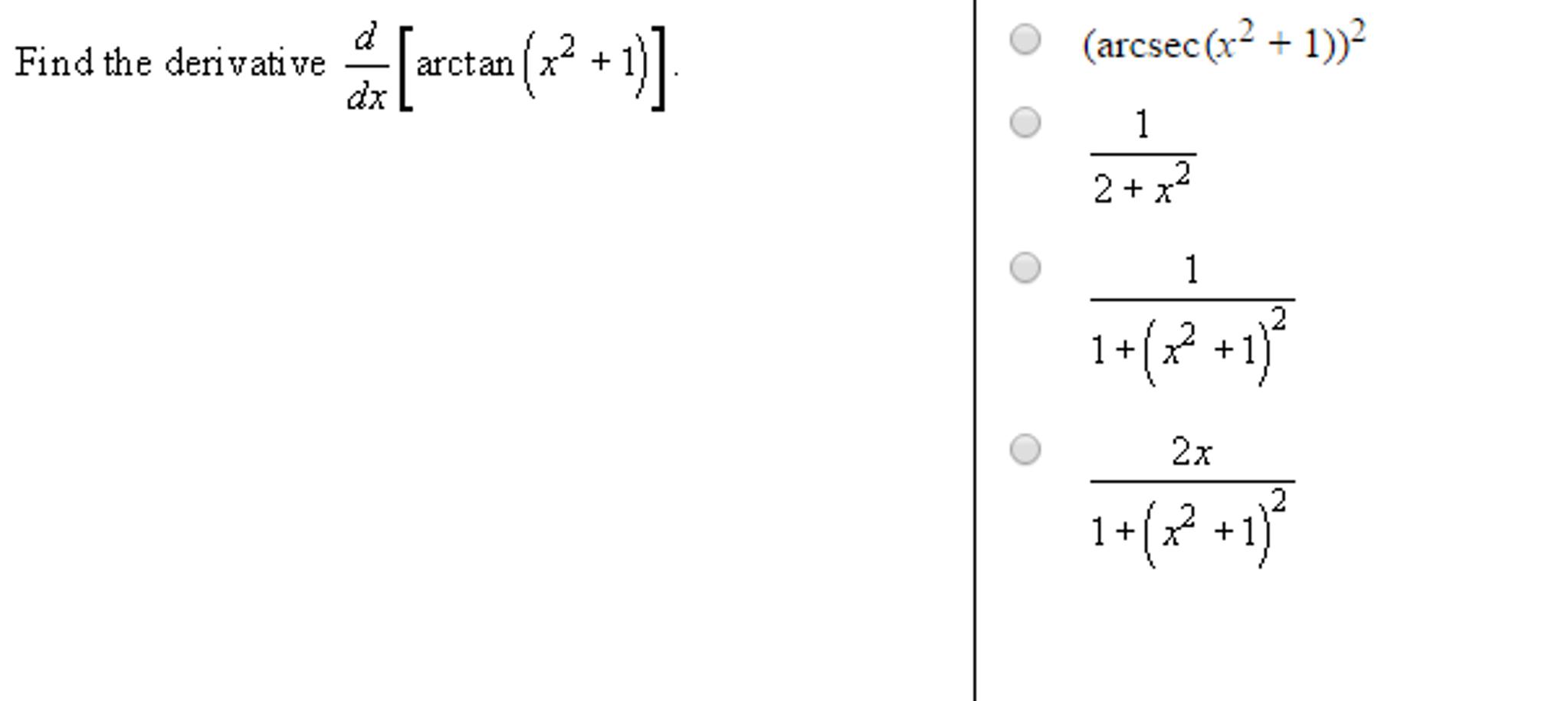 Find the derivative d/dx[arctan(x^2 + 1)]. (arcse