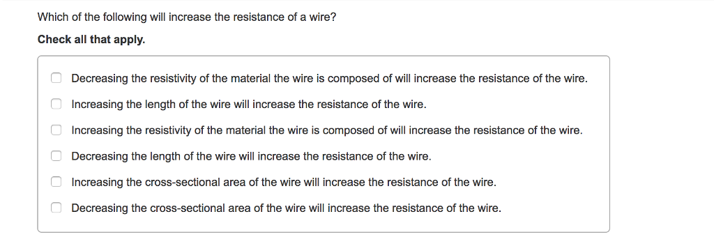 Solved which of the following will increase the resistanc question which of the following will increase the resistance of a wire check all that apply decreasing t keyboard keysfo