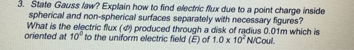 State Gauss law? Explain how to find electric flux