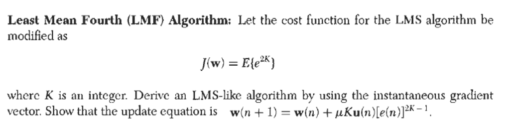 Least Mean Fourth (LMF) Algorithm: Let The Cost Fu