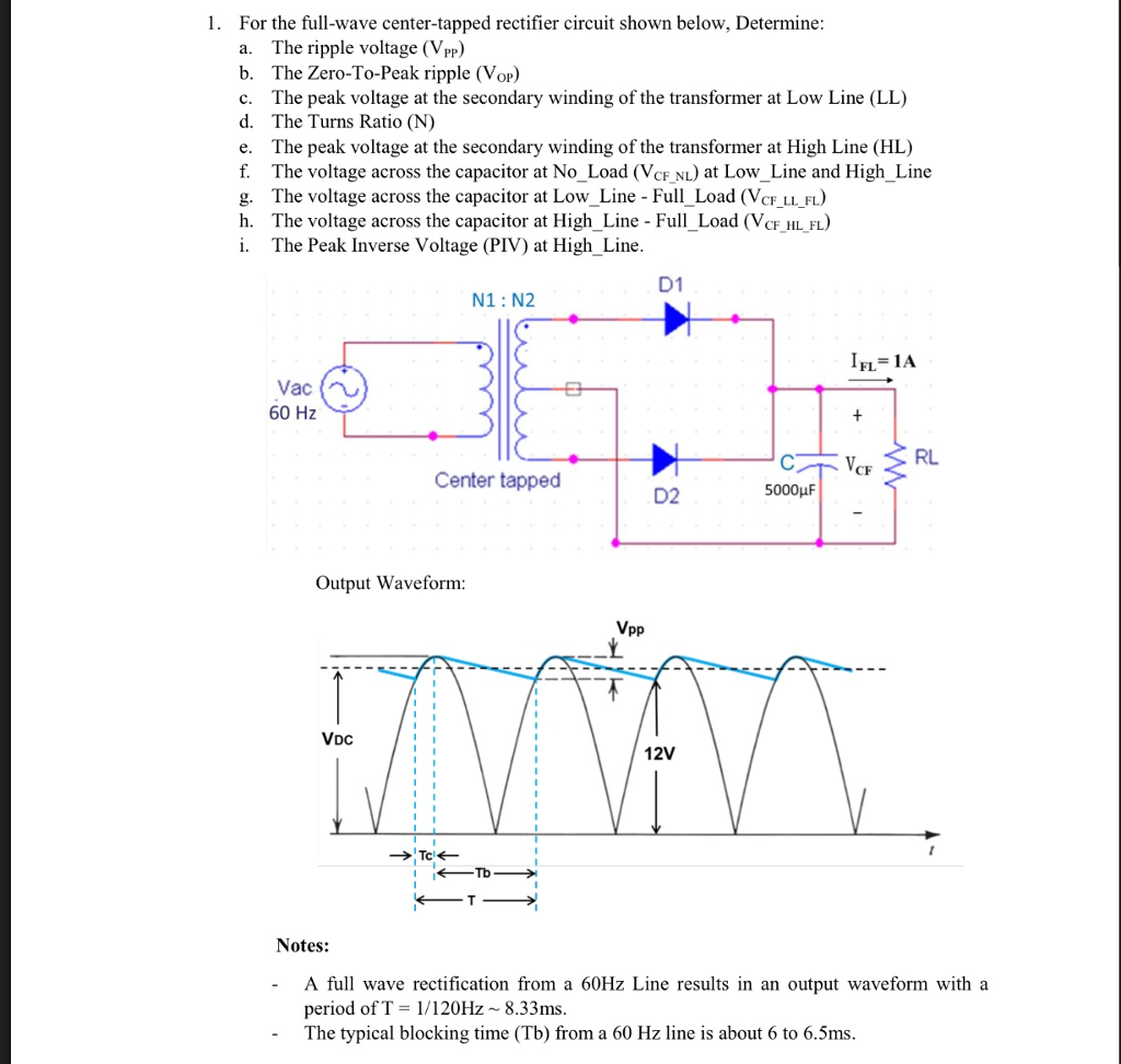 Solved 1 For The Full Wave Center Tapped Rectifier Circu Circuit Shown Below Determine