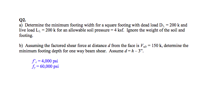 Solved: Q2  A) Determine The Minimum Footing Width For A S
