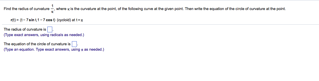 Solved: Find The Radius Of Curvature 1/k, Where K Is The C