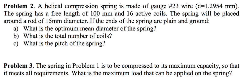 Solved problem 2 a helical compression spring is made of a helical compression spring is made of gauge 23 wire d keyboard keysfo Gallery