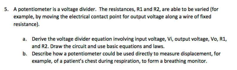 Solved A Potentiometer Is A Voltage Divider The Resistan
