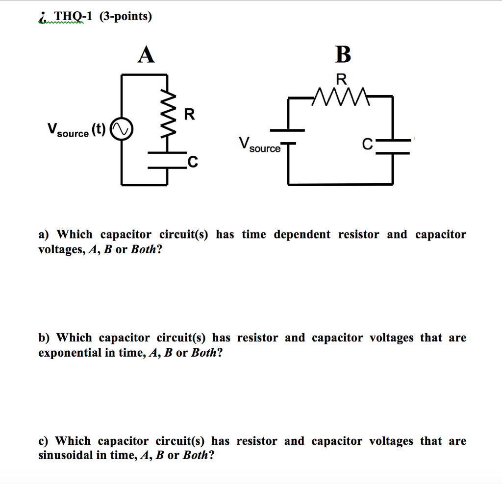Solved Ithq 1 3 Points Source T V A Which Cap Capacitorcircuit Question Capacitor Circuits Has Time Dependent Resistor