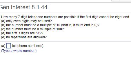 Solved: Gen Interest 8.1.44 How Many 7-digit Telephone Num... | Chegg.com