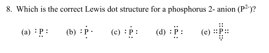 Solved 8 Which Is The Correct Lewis Dot Structure For A